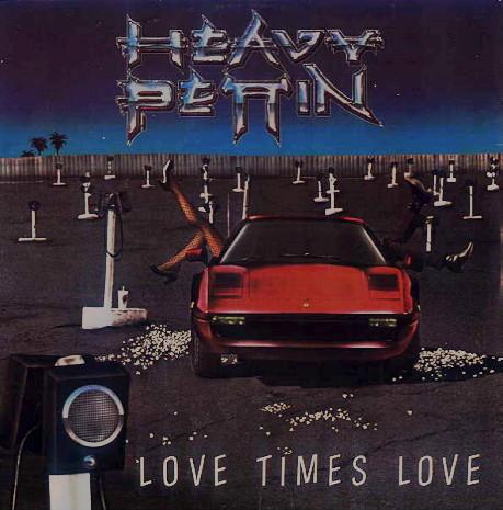 Heavy Pettin - Love Times Love