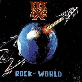 Kick Axe - Rock The World