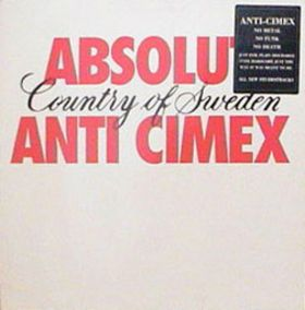 Anti - Cimex - Absolut Country Of Sweden