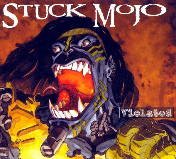 Stuck Mojo - Violated