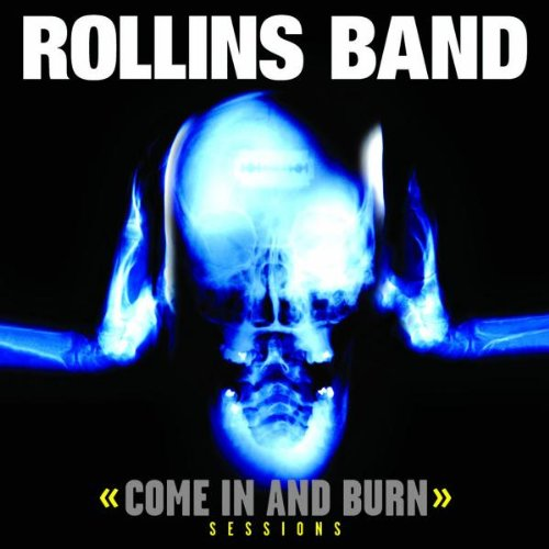 Rollins Band :: Come In And Burn