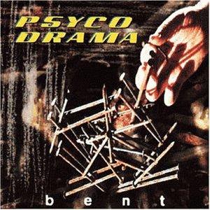 Psyco Drama - Bent