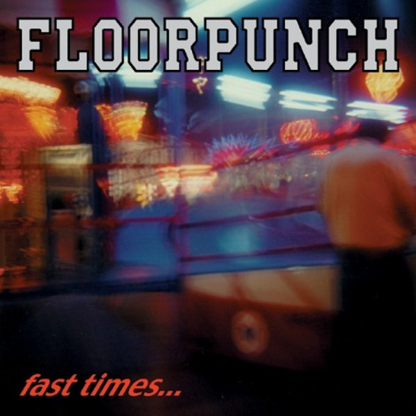 Floorpunch - Fast Times At The Jersey