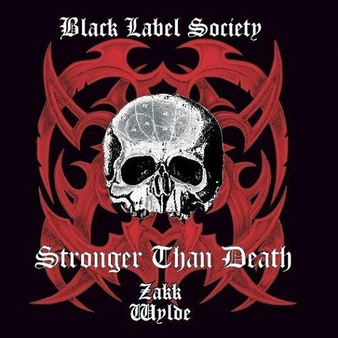 Zakk Wylde's Black Label Society Stronger Than Death Cover