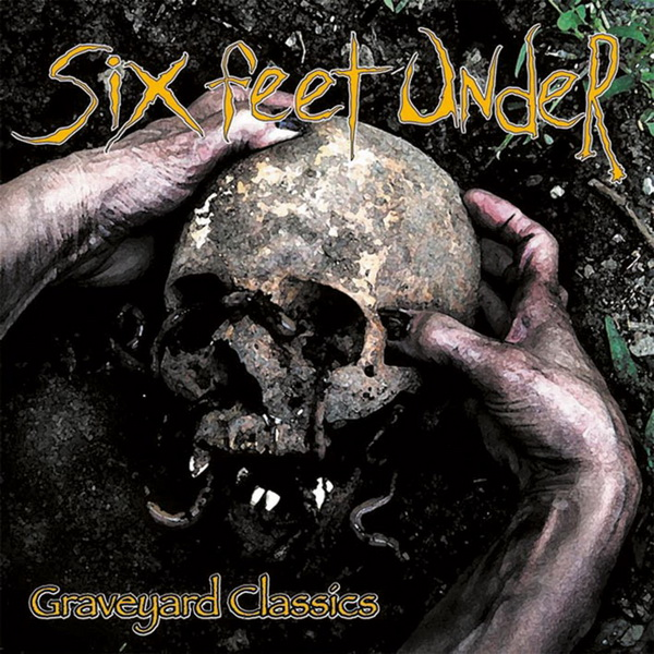 Six Feet Under- Graveyard Classics