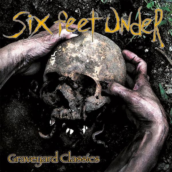 Six Feet Under- Graveyard Classics
