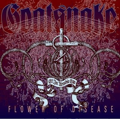 Goatsnake- Flower Of Disease