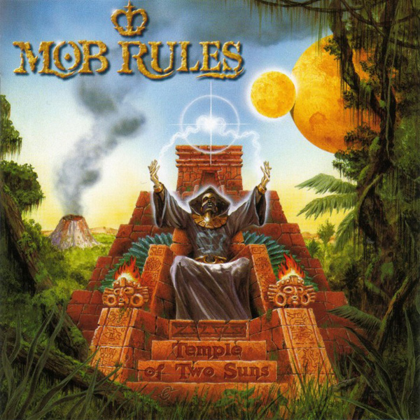 Mob Rules- Temple Of Two Suns