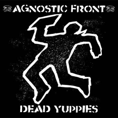 Dead Yuppies Agnostic Front Cover
