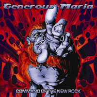 Generous Maria - Command Of The New Rock