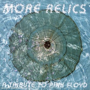 More Relics : A Tribute To Pink Floyd