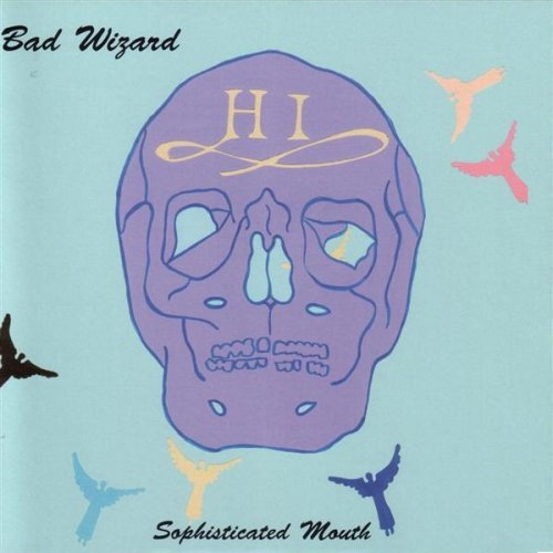 Bad Wizard - Sophisticated Mouth