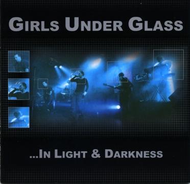 Girls Under Glass - In Light & Darkness