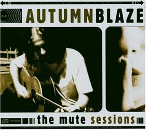 Autumnblaze - The Mute Sessions