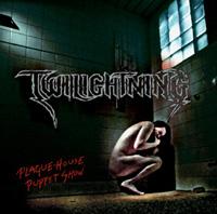 Twilightning - Plague House Puppet Show