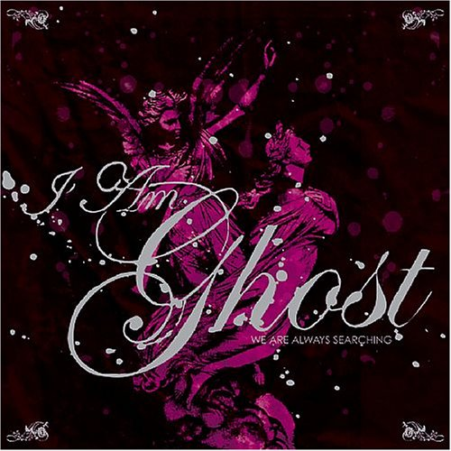 I Am Ghost - We Are Always Searching