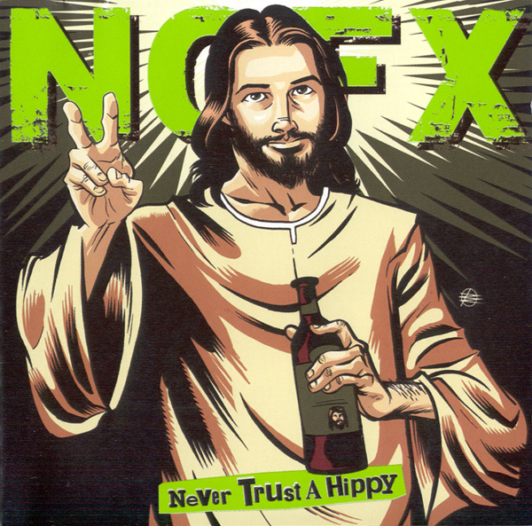 Nofx - Never Trust A Hippy