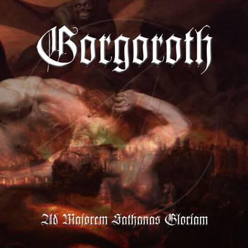 Gorgoroth - Ad Majorem Sathanas Gloriam