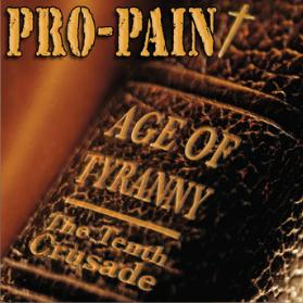 Pro-Pain - Age Of Tyranny/The Tenth Crusade