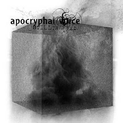 Apocryphal Voice - Stilltrapped