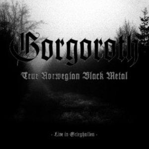 Gorgoroth - True Norwegian Black Metal - Live In Grieghallen