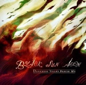 Black Sun Aeon - Darkness Walks Beside Me