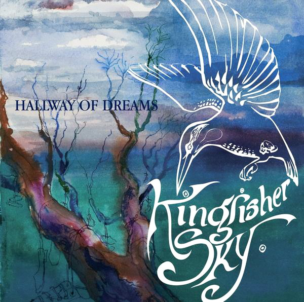 Kingfisher Sky -Hallway Of Dreams