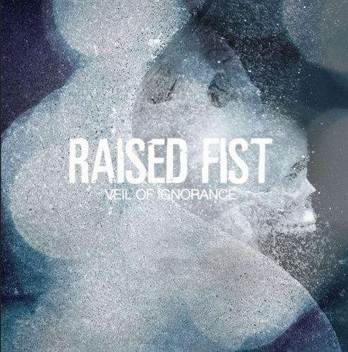 Raised Fist - Veil Of Ignorance