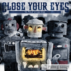 Close Your Eyes - We Will Overcome