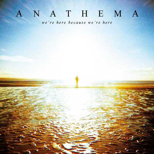 We're Here Because We're Here Anathema Cover