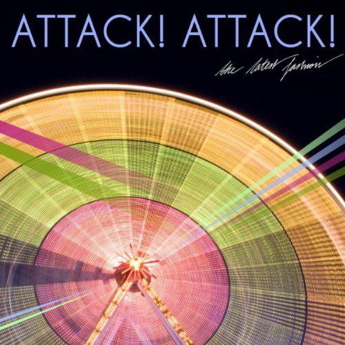 Attack! Attack! - The Latest Fashion CD-Cover