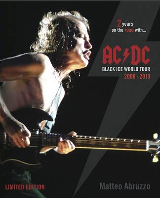 AC/DC Black Ice World Tour 2008-2010: 2 Years on the Road with