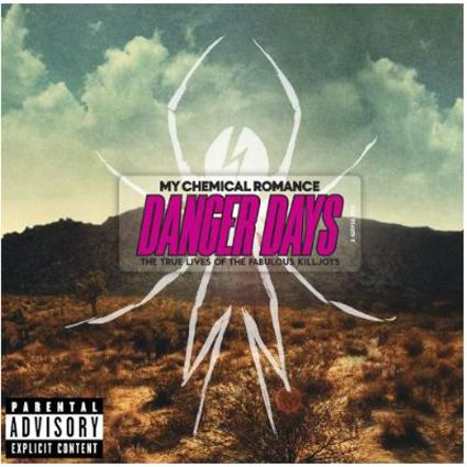 Danger Days - The True Lives Of The Fabulous Killjoys CD-Cover