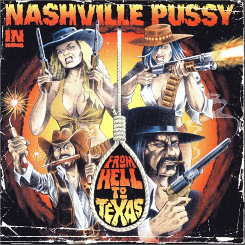 Nashville Pussy CD-Cover From Hell To Texas