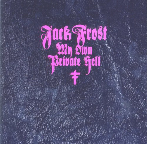 Jack Frost, My Own Private Hell Cover