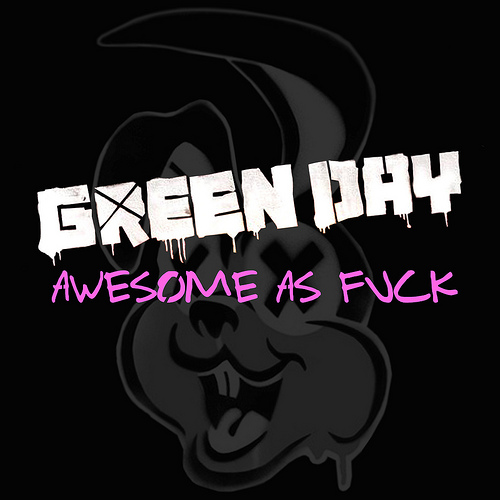 GREEN DAY :: Awesome As Fxxk