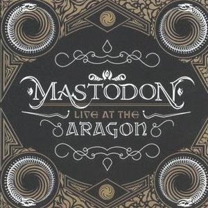 Mastodon - Live At The Aragon Cover