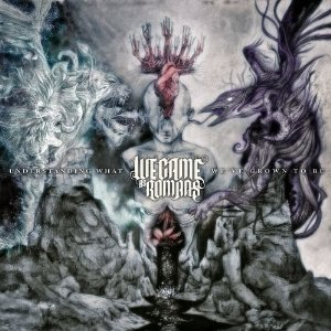 We Came As Romans, Understanding What We've Grown To Be, Cover