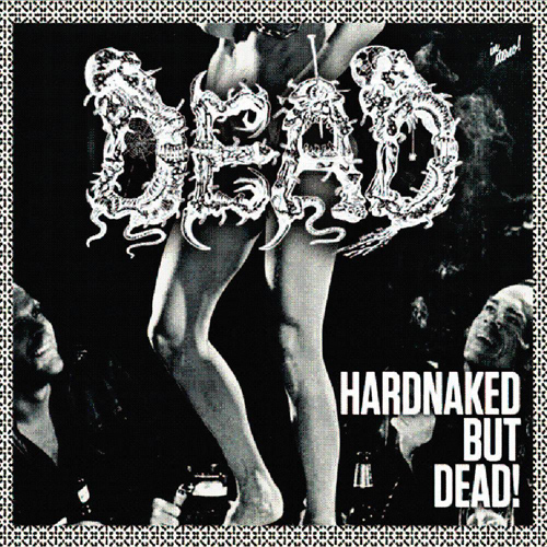 Album Cover Dead Hardnaked ...But Dead