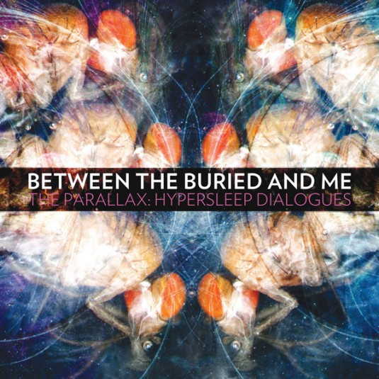 Between The Buried And Me The Parallax Hypersleep Dialogues 2011