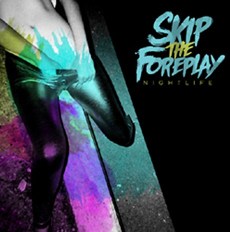 Skip The Foreplay Nightlife Cover