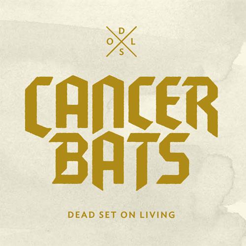 Cancer Bats Dead Set On Living Cover