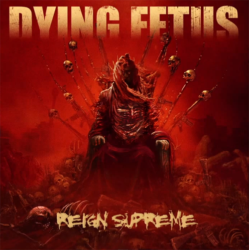 Dying Fetus Reign Supreme Cover