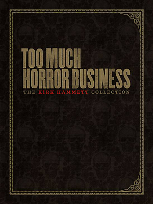 Kirk Hammetts 'Too Much Horror Business'