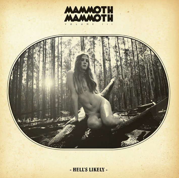 Mammoth Mammoth VOL III HELL'S LIKELY (2012)