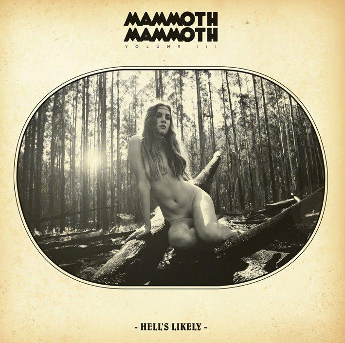 Mammoth Mammoth VOL III HELL'S LIKELY (2012)