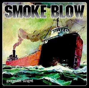 Smoke Blow - German Angst