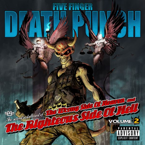 Five Finger Death Punch - THE WRNONG SIDE OF HEAVEN AND THE RIGHTEOUS SIDE OF HELL Vol. II