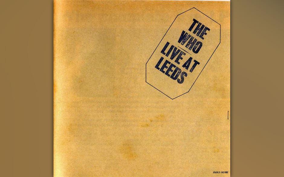 THE WHO: LIVE AT LEEDS  'Eine exzellente Platte. Ich war schon immer ein riesiger Who-Fan. Leider waren die beiden besten Son