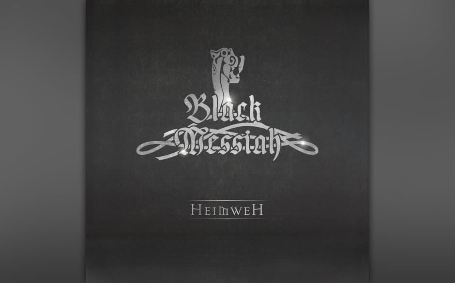 Black Messiah - Heimweh